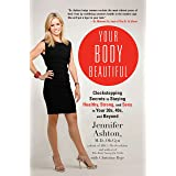 Your Body Beautiful: Clockstopping Secrets to Staying Healthy, Strong, and Sexy in Your 30s, 40s, and Beyond