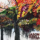 Jason Isbell and the 400 Unit [Explicit]