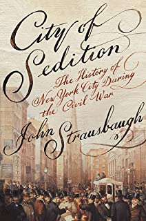 Amazon the new york city draft riots their significance for city of sedition the history of new york city during the civil war fandeluxe Images