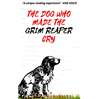 The Dog who made The Grim Reaper Cry: Curious tales of Dogs, Magic and Mystery! (Tales from Anywhere)