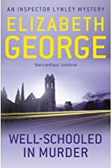 Well-Schooled in Murder: An Inspector Lynley Novel: 3 Kindle Edition