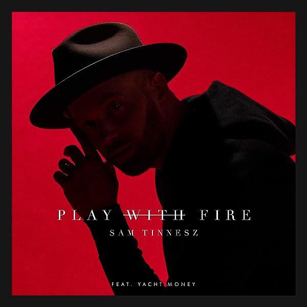 Play With Fire Feat Yacht Money By Sam Tinnesz On Amazon Music Amazon Com