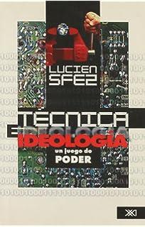 Tecnica e ideologia. Un juego de poder (Spanish Edition)