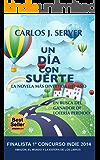 UN DÍA CON SUERTE (Spanish Edition)