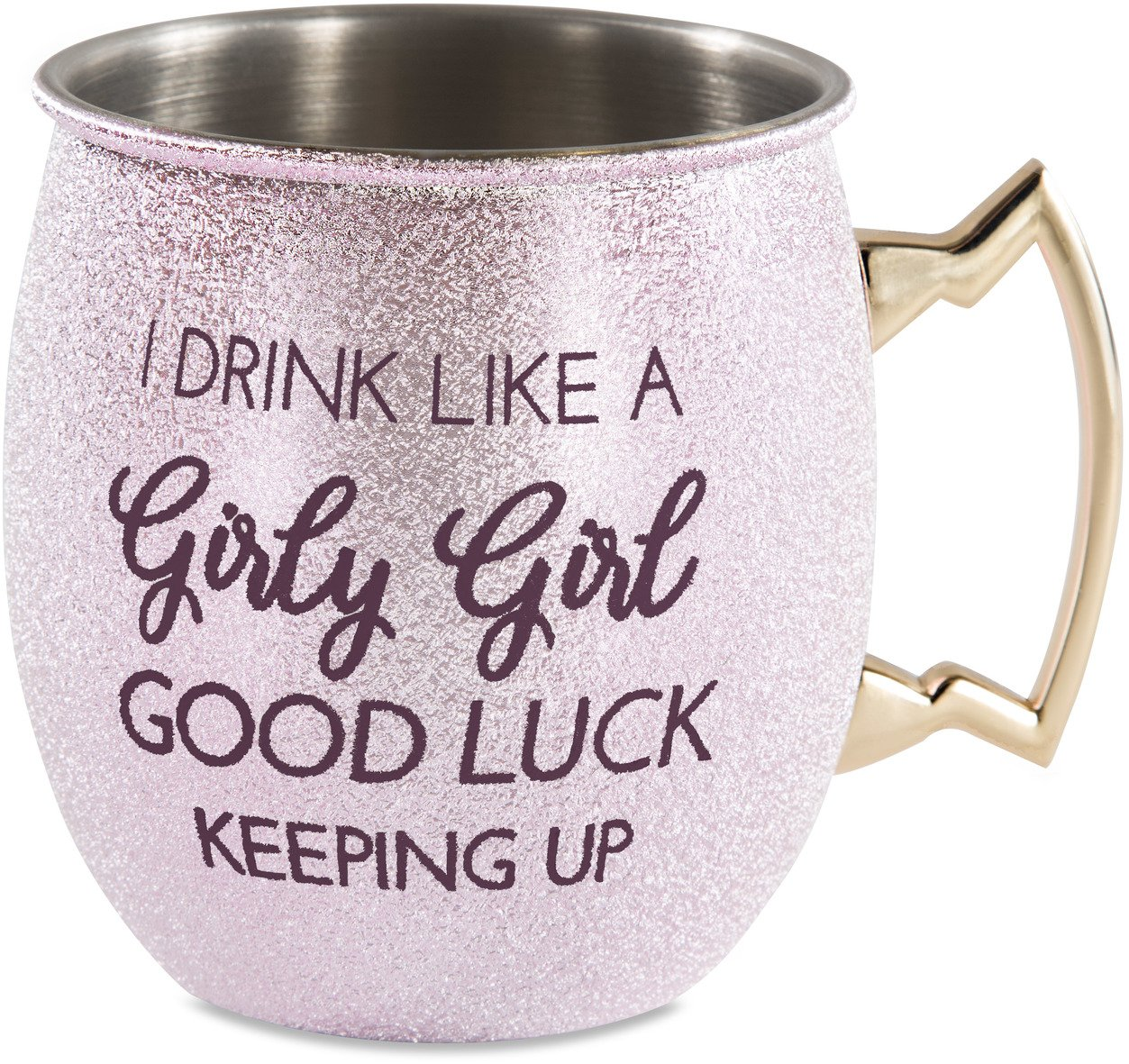 Pavilion - I Drink Like A Girly Girl Good Luck Keeping Up - Pink 20 oz Stainless Steel Moscow Mule