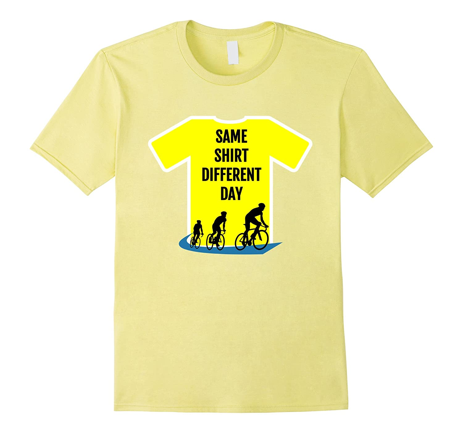 Same Shirt Different Day Tour The France Cycling T-Shirt-Yolotee