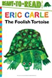 The Foolish Tortoise (The World of Eric Carle)