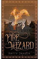 Fire Wizard (Ghostspeaker Chronicles Book 4) Kindle Edition