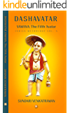 VAMANA: The Fifth Avatar (Dashavatar Book 5)