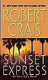 Sunset Express: An Elvis Cole Novel (An Elvis Cole and Joe Pike Novel)