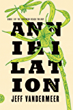 Annihilation: A Novel (The Southern Reach Trilogy Book 1)