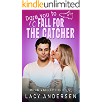 Dare You to Fall for the Catcher (Rock Valley High Book 3)