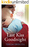 Last Kiss Goodnight: A heart-breaking story of lost children and the power of a mother's love