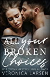 All Your Broken Choices