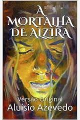 A MORTALHA DE ALZIRA: Versão Original (Clássicos Brasileiros) eBook Kindle