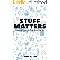 Stuff Matters: Stunning Materials That Structure Our Man-Made World (English Edition)