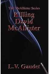 Killing David McAllister (The McAllister Series Book 4) Kindle Edition