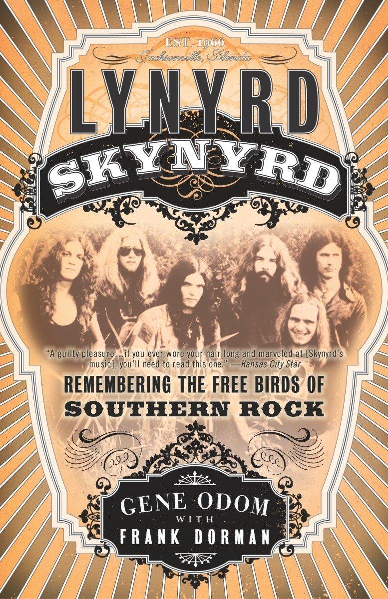 Lynyrd Skynyrd: Remembering the Free Birds of Southern Rock Paperback – October 14, 2003 Gene Odom Frank Dorman Three Rivers Press 0767910273