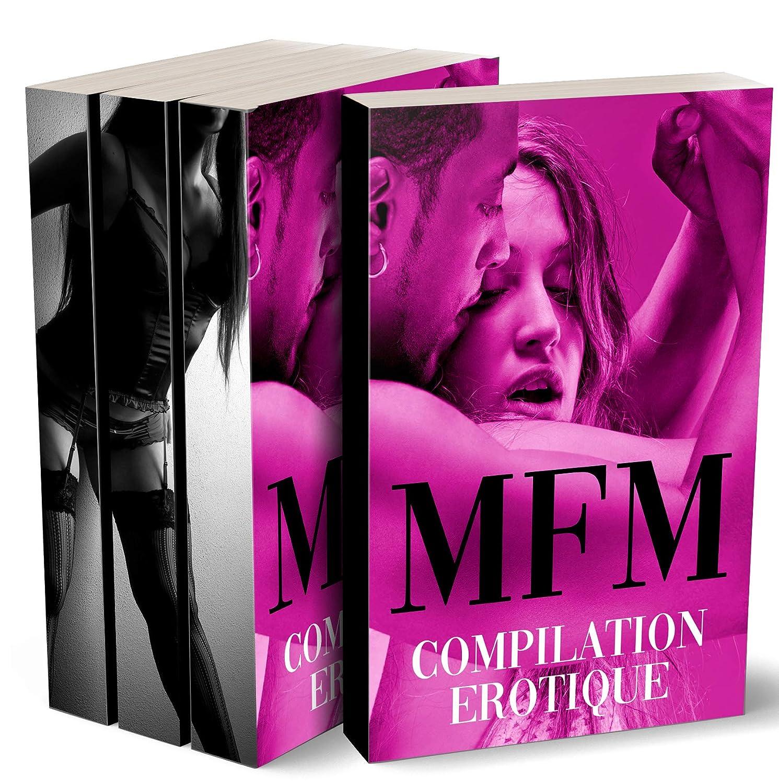 Compilation MFM: (Romans érotiques avec Triolisme HOT) (French ...