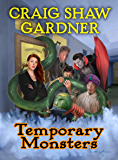 Temporary Monsters (The Temporary Magic Series Book 1)
