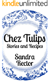 Chez Tulips - Stories and Recipes