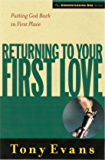 Returning to Your First Love: Putting God Back in First Place (Understanding God Series)