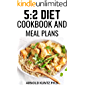 5:2 DIET COOKBOOK AND MEAL PLANS: DIET GUIDE, MEAL PLAN AND RECIPES TOMLOOSE WEIGHT FOR BEGINNERS AND DUMMIES