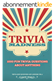 Trivia Madness Volume 4: 1000 Fun Trivia Questions (Trivia Quiz Questions and Answers) (English Edition)