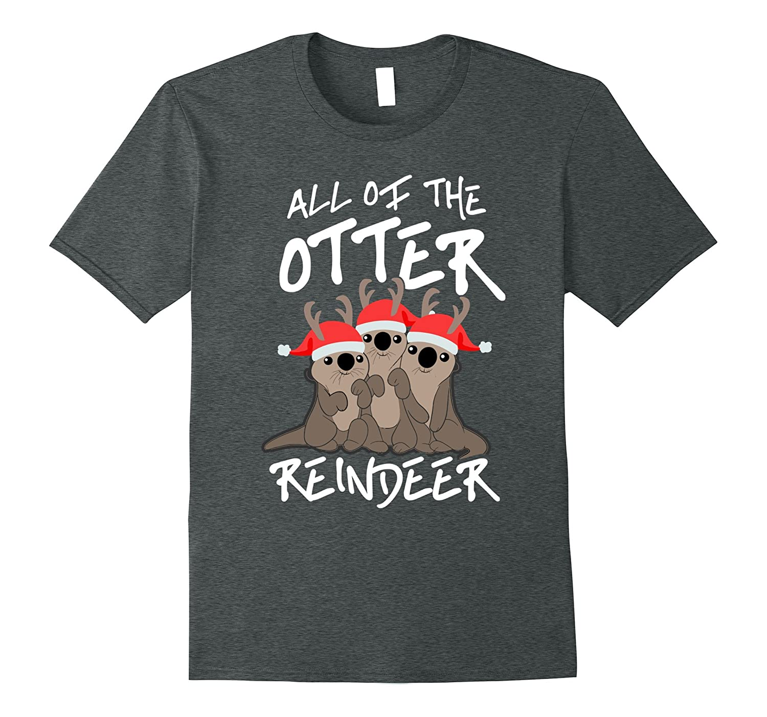 All Of The Otter Reindeer Christmas Holiday T Shirt-T-Shirt