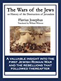 The Wars of the Jews: History of the Destruction of Jerusalem