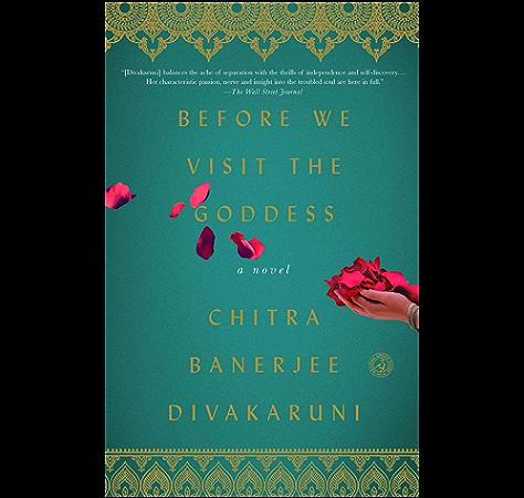 Amazon Com Before We Visit The Goddess A Novel Ebook Divakaruni Chitra Banerjee Kindle Store