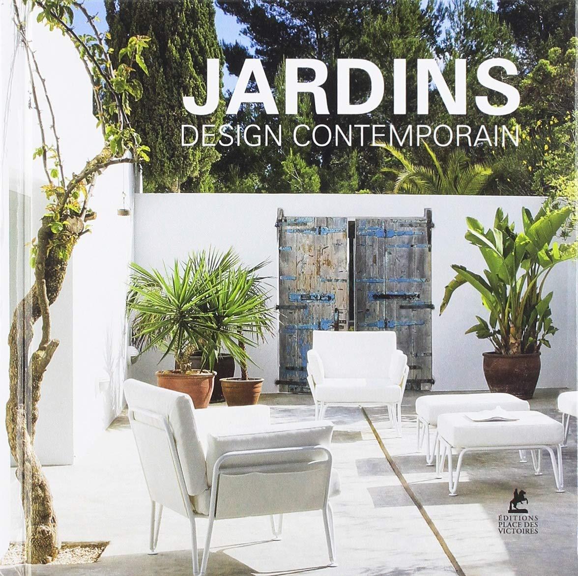 Jardins : Design contemporain: 9782809915778: Amazon.com: Books
