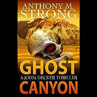 Ghost Canyon (The John Decker Supernatural Thriller Series Book 7)
