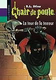Chair de poule , Tome 18: La tour de la terreur