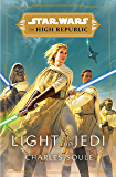 Star Wars: Light of the Jedi (The High Republic) (Light of the Jedi (Star Wars: The High Republic))
