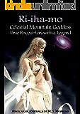 Ri-iha-mo, Celestial Mountain Goddess: True Encounters with a Legend of the Himalayas (English Edition)