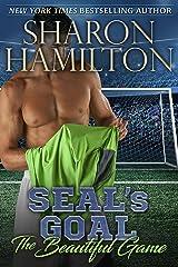 SEAL's Goal: The Beautiful Game (SEAL Brotherhood) Kindle Edition