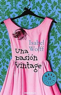 Una Pasión Vintage (BEST SELLER) de ISABEL WOLFF (7 mar 2013) Tapa