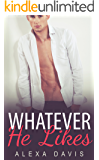 Whatever He Likes (Whatever He, Book Six) (An Alpha Billionaire Romance)