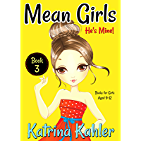 Mean Girls - Book 3: He's Mine: Books for Girls aged 9-12 (English Edition)