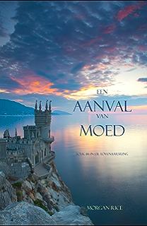 Een Aanval Van Moed Boek 6 In De Tovenaarsring Dutch Edition