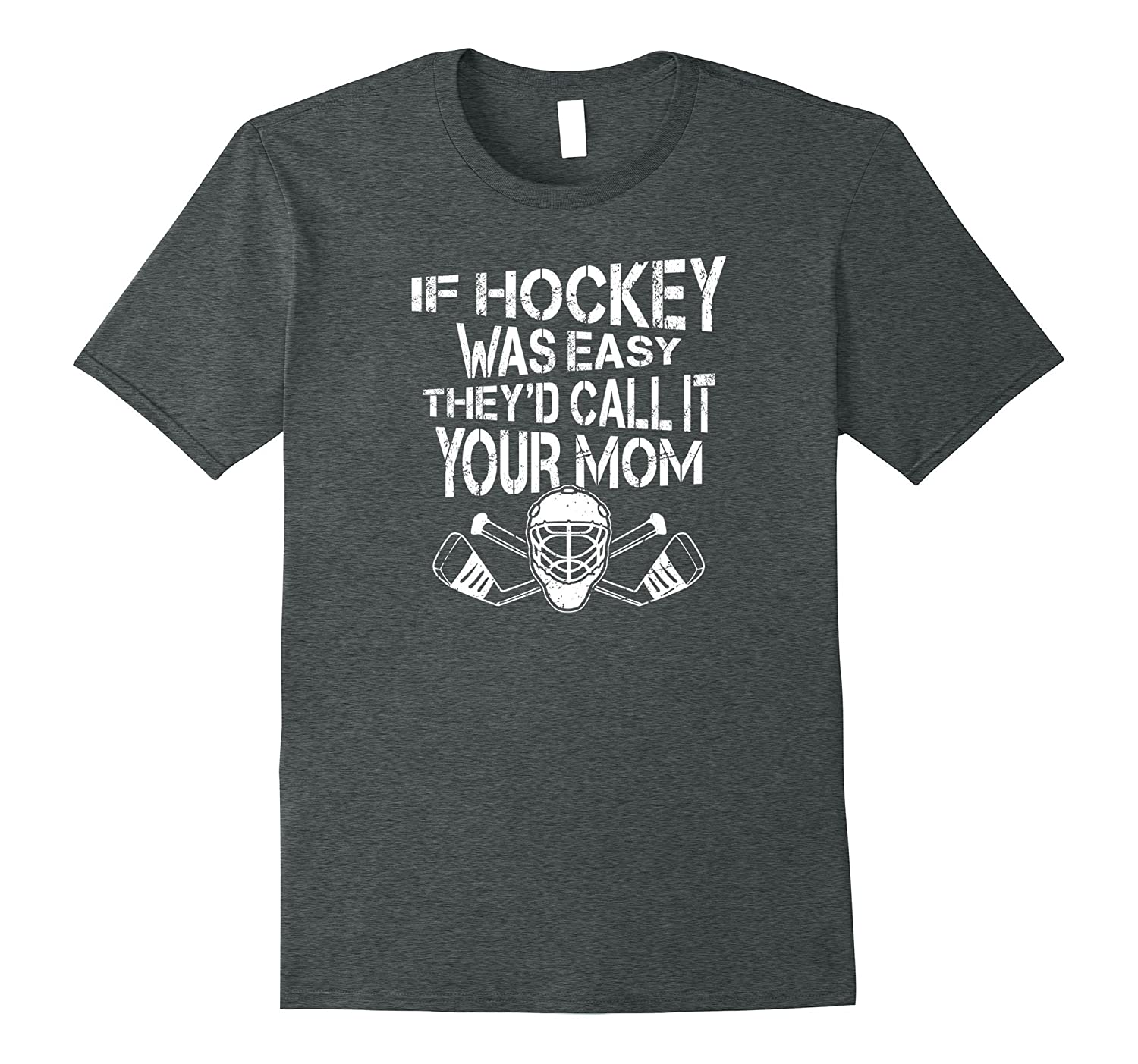 If Hockey Was Easy Theyd Call It Your Mom TShirt-Vaci