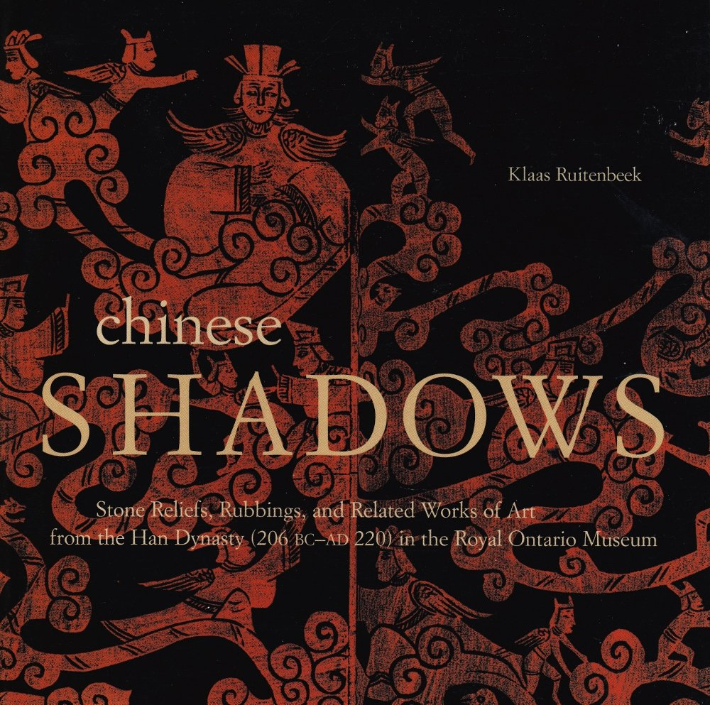Chinese Shadows: Stone Reliefs, Rubbings and Related Works of Art from the Han Dynasty PDF