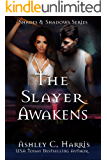 The Slayer Awakens (Shades and Shadows: Slayer Next Door Book 2)