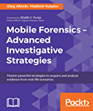 Mobile Forensics: Advanced Investigative Strategies