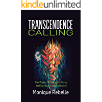 Transcendence Calling: The Power of Kundalini Rising and Spiritual Enlightenment