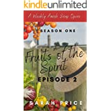 Fruits of the Spirit (Ep. 2): An Amish Romance Soap Opera (Season One Episode 2) (Fruits of the Spirit (Season One))