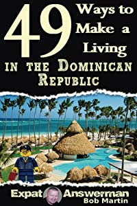 49 Ways to Make a Living in the Dominican Republic