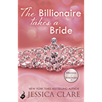 The Billionaire Takes A Bride: Billionaires And Bridesmaids 3