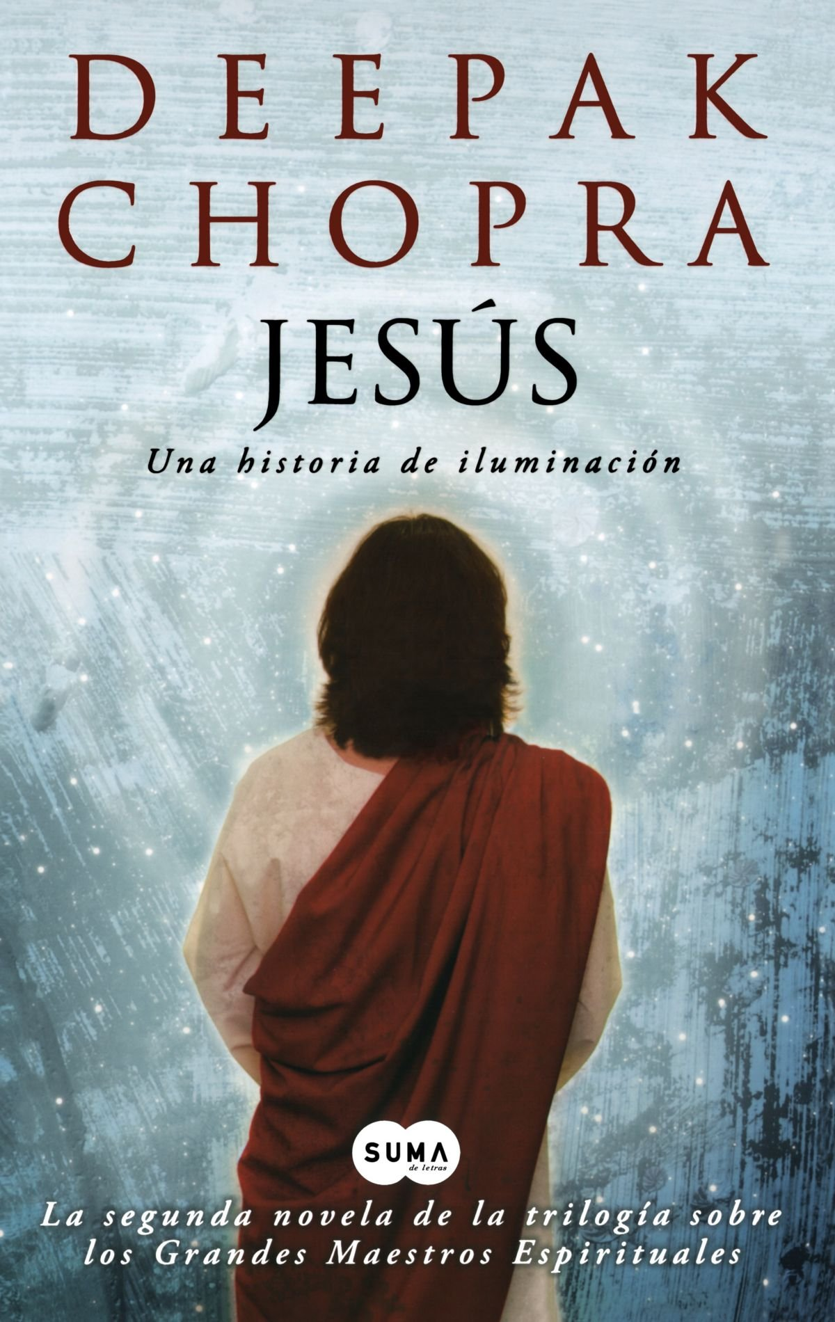 Jesus: Una Historia De Iluminacion/ Jesus: A Story of Enlightenment (Spanish Edition): Deepak Chopra: 9786071101907: Amazon.com: Books